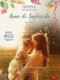 Anna dai capelli rossi 6. Anna di Ingleside - Librerie.coop