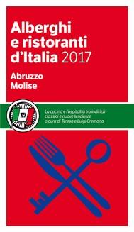 Abruzzo Molise - Alberghi e Ristoranti d'Italia 2017 - copertina