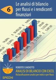 Analisi di bilancio con Excel 6 Le analisi di bilancio per flussi e i rendiconti finanziari (PDF - Spicchi) - copertina