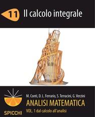 Analisi matematica I.11 Il calcolo integrale (PDF - Spicchi) - copertina