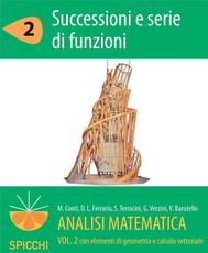 Analisi matematica  II.2 Successioni e serie di funzioni (PDF - Spicchi) - copertina