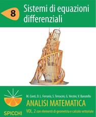 Analisi matematica II.8 Sistemi di equazioni differenziali (PDF - Spicchi) - copertina