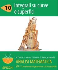 Analisi matematica II.10 Integrali su curve e superfici - copertina