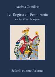 La Regina di Pomerania e altre storie di Vigàta - copertina