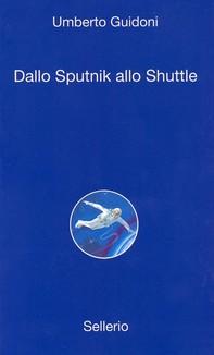 Dallo sputnick allo shuttle - Librerie.coop