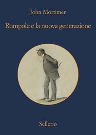 Rumpole e la nuova generazione - Librerie.coop