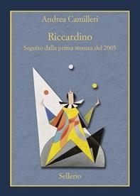 Riccardino. Seguito dalla prima stesura del 2005 - Librerie.coop