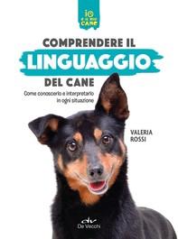 Comprendere il linguaggio del cane - Librerie.coop