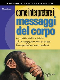 Come interpretare i messaggi del corpo - Librerie.coop