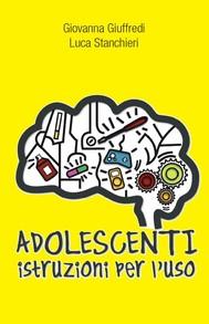 Adolescenti. Istruzioni per l'uso - copertina