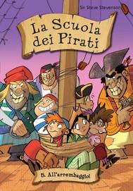 All'arrembaggio! La Scuola dei Pirati. Vol. 5 - copertina