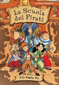 La regina blu. La scuola dei pirati. Vol. 9 - copertina