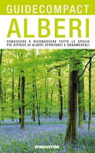 Alberi. Conoscere e riconoscere tutte le specie più diffuse di alberi spontanei e ornamentali - copertina