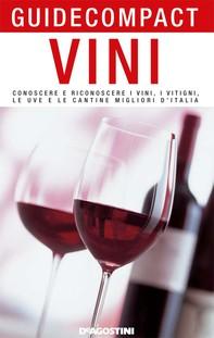 Vini. Conoscere e riconoscere i vini, i vitigni, le uve e le cantine migliori d'Italia - Librerie.coop
