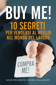 Buy me! 10 segreti per vendersi al meglio nel mondo del lavoro - copertina