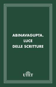 Abinavagupta. Luce delle scritture - copertina