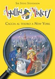 Caccia al tesoro a New York. Agatha Mistery. Vol. 14 - copertina
