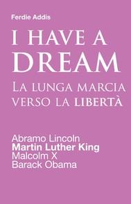 I have a dream. La lunga marcia verso la libertà - copertina