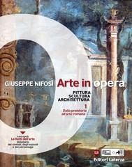 Arte in opera. vol. 1 Dalla preistoria all'arte romana - copertina