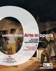 Arte in opera. vol. 4 Dal naturalismo seicentesco all'Impressionismo - copertina
