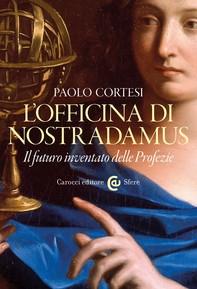 L'officina di Nostradamus - Librerie.coop