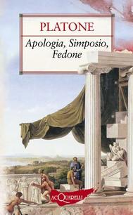 Apologia, Simposio, Fedone - copertina