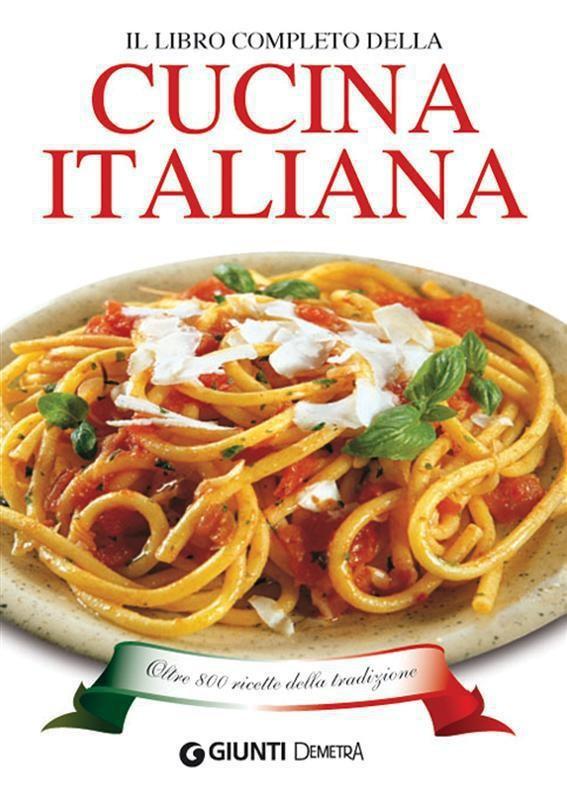 Il libro completo della cucina italiana aa vv ebook for Cucina italiana