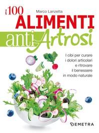 I 100 alimenti antiartrosi - Librerie.coop
