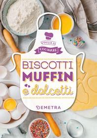 Biscotti Muffin e Dolcetti - Librerie.coop