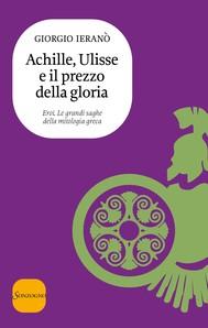 Achille, Ulisse e il prezzo della gloria - copertina