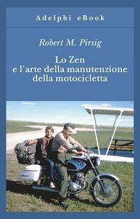 Lo Zen e l'arte della manutenzione della motocicletta - Librerie.coop