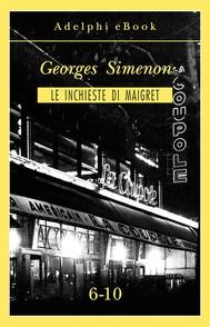 Le inchieste di Maigret 6-10 - copertina