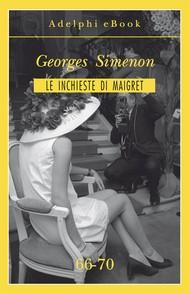 Le inchieste di Maigret 66-70 - copertina