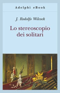 Lo stereoscopio dei solitari - Librerie.coop