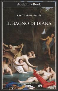 Il bagno di Diana - Librerie.coop
