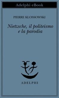 Nietzsche, il politeismo e la parodia - Librerie.coop