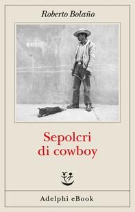 Sepolcri di cowboy - Librerie.coop