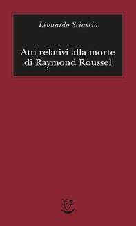 Atti relativi alla morte di Raymond Roussel - Librerie.coop