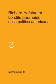 Lo stile paranoide nella politica americana - Librerie.coop