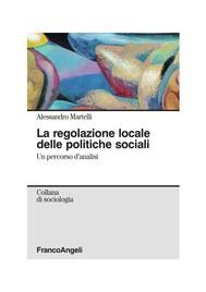 La regolazione locale delle politiche sociali. Un percorso d'analisi - copertina