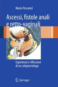 Ascessi, fistole anali e retto-vaginali - copertina
