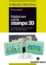 Fabbricare con la stampa 3D - copertina