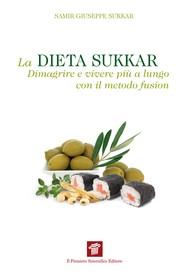La dieta Sukkar. Dimagrire e vivere più a lungo con il metodo fusion - copertina