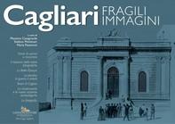 Cagliari Fragili Immagini - Librerie.coop