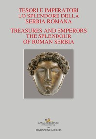 Tesori e Imperatori. Lo Splendore della Serbia Romana - Librerie.coop