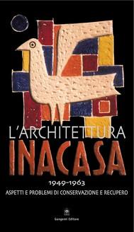 L'architettura INA Casa (1949-1963) - copertina