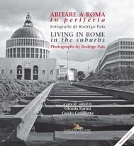 Abitare a Roma in periferia / Living in Rome in the suburbs - copertina
