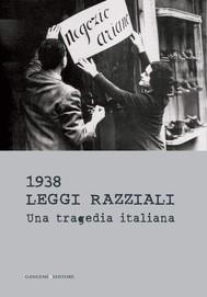 1938 Leggi razziali. Una tragedia italiana - copertina