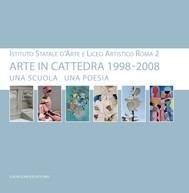 Arte in cattedra 1998 - 2008. Una scuola una poesia - copertina