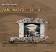 Fernando Falconi. Astrazioni Compositive - Librerie.coop